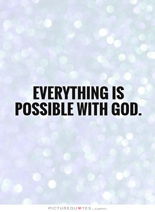God Is Everything Quotes Quotesgram