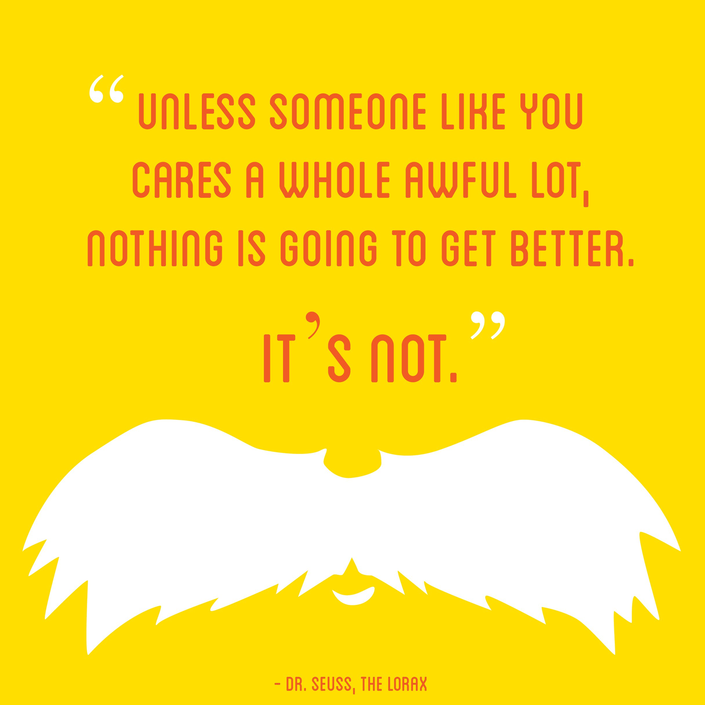 Dr Seuss Quotes About Friendship: Lorax Dr Seuss Quotes. QuotesGram