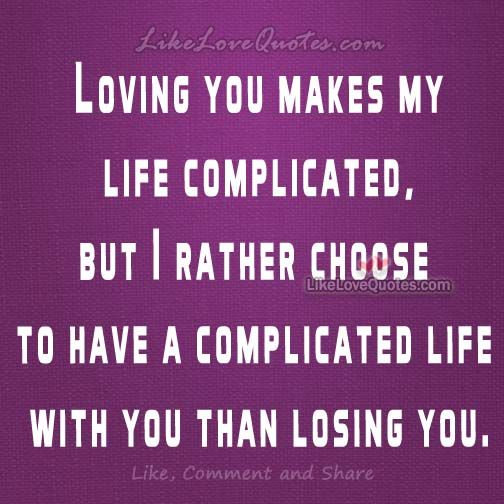 Complicated Quotes About Love: My Life Is Complicated Quotes. QuotesGram