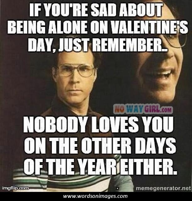 Very Funny Valentine Quotes: Depressing Valentines Day Quotes. QuotesGram