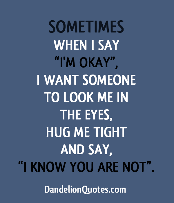I Want To Cuddle With You Quotes: I Will Be Ok Quotes. QuotesGram