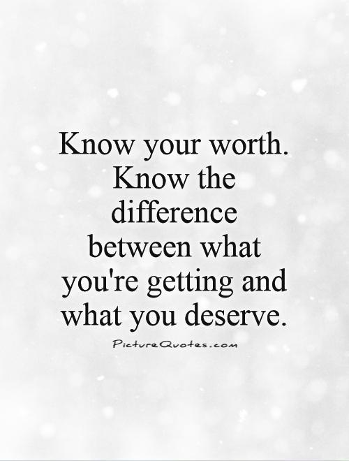You deserve to be happy gocus on whst youre heart needs ... |Find What You Deserve Quotes