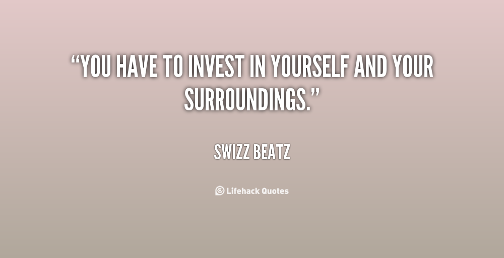 Invest In Yourself Quotes. QuotesGram