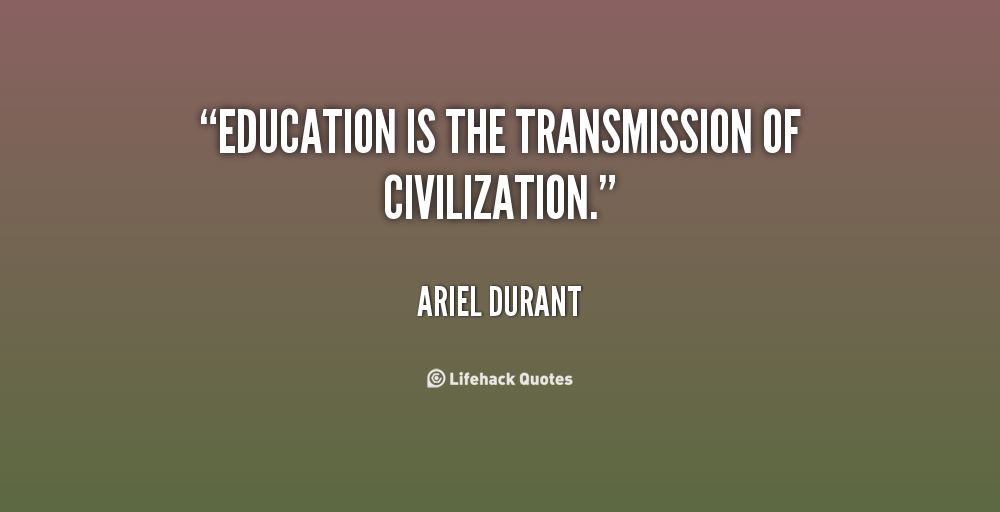 """education is the transmission of civilization A 13 page pamphlet that explains the nature and universal value of western civilization, and why the efforts to replace its teaching with """"afro-centric"""" and """"latino-centric"""" studies are based on racism and imply the destruction of education."""