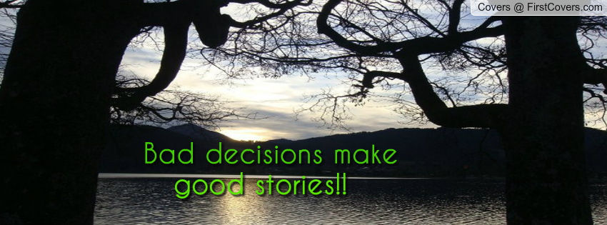 Famous Quotes About Bad Choices. QuotesGram
