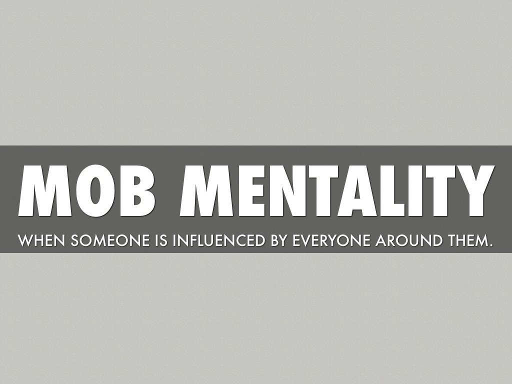 Mob Mentality Quotes