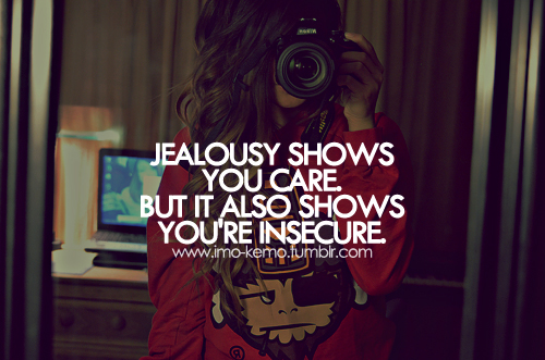 Quotes On Jealousy And Insecurity. QuotesGram