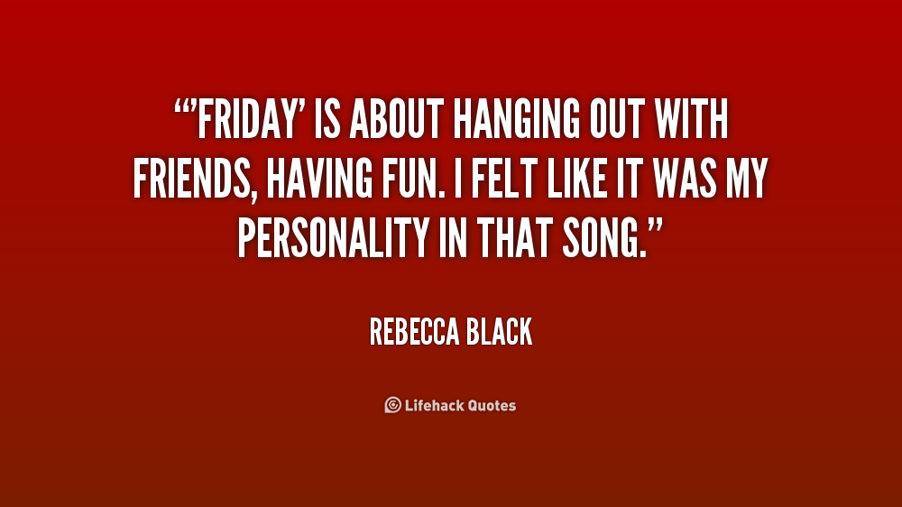 Rebecca Black Quotes. QuotesGram