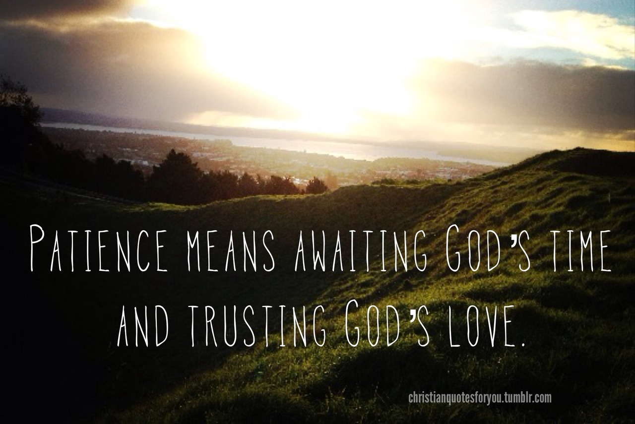 Christian Quotes Patience Quotesgram