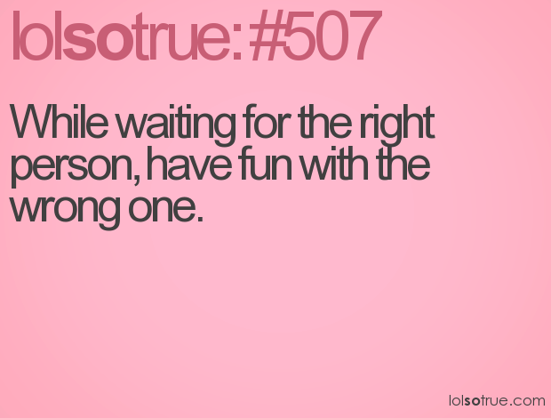 Quotes About Waiting For The Right Guy. QuotesGram