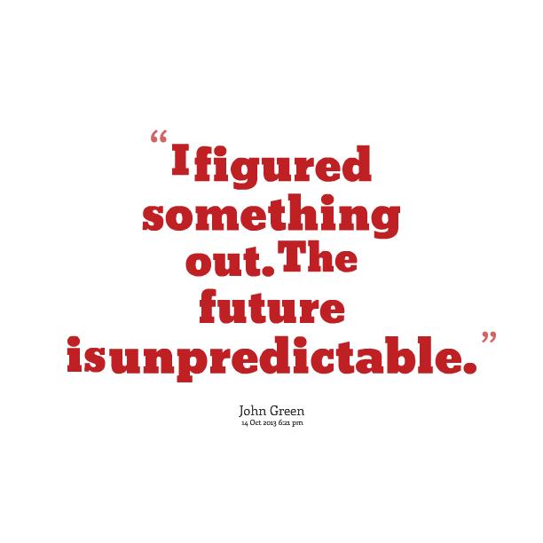 So Life Is Unpredictable Quotes. QuotesGram