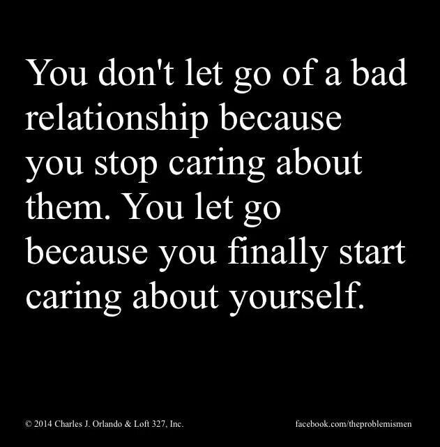 Quotes About Bad Relationships: Quotes About Caring About Yourself. QuotesGram