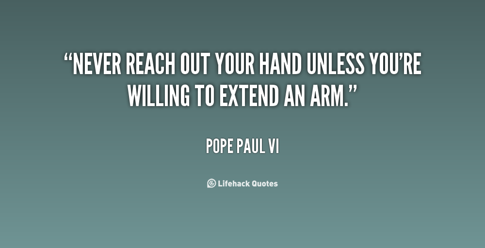 Reaching Out Quotes. QuotesGram