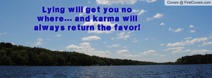 Karma Will Get You Quotes: Quotes About Lies And Karma. QuotesGram