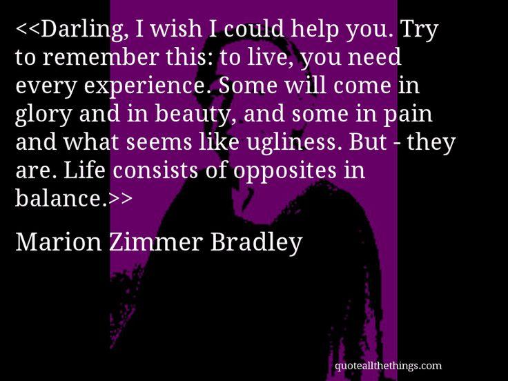 Ambivalent Quotes Quotesgram: Marion Zimmer Bradley Quotes. QuotesGram