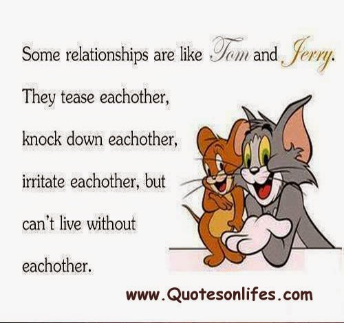 Tom And Jerry Relationship Quotes Quotesgram