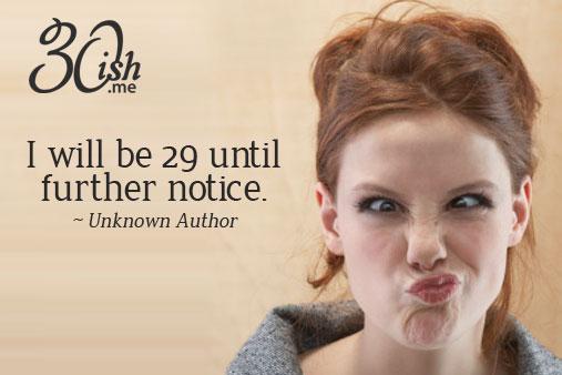 Quotes About Turning 29: Quotes About Turning 29. QuotesGram