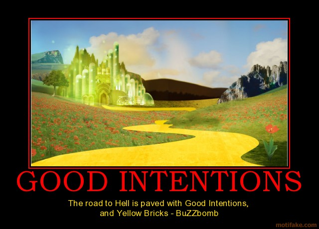 The Road To Hell Is Paved With Good Intentions Quotes ...