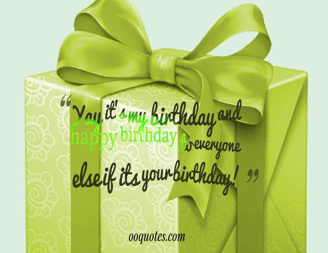 Outstanding Its My Birthday Quotes Funny Quotesgram Personalised Birthday Cards Veneteletsinfo