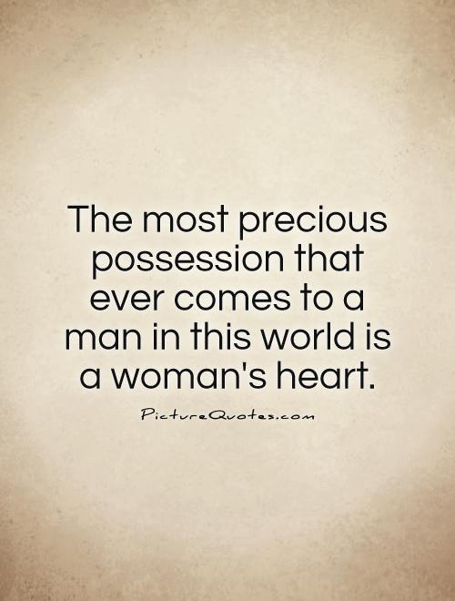 Touch A Womans Heart Quotes Quotesgram