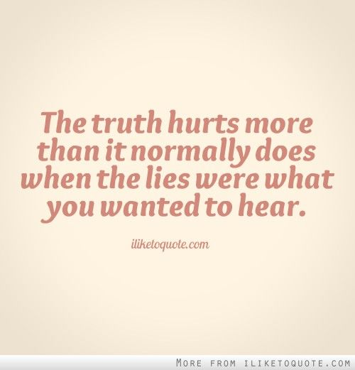 Truth Hurts Quotes & Sayings | Truth Hurts Picture Quotes |Truth Hurts Quotes