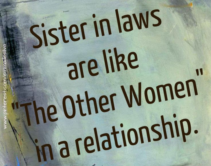 Sister In Law Quotes Funny. QuotesGram