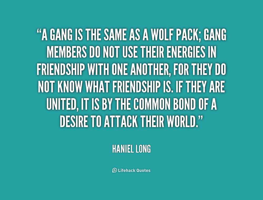 Quotes About The Streets From Gangsters: Gang Leader Quotes. QuotesGram