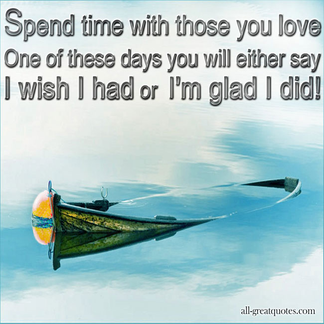 Spend Time With Your Wife Quotes: I Love Spending Time With You Quotes. QuotesGram