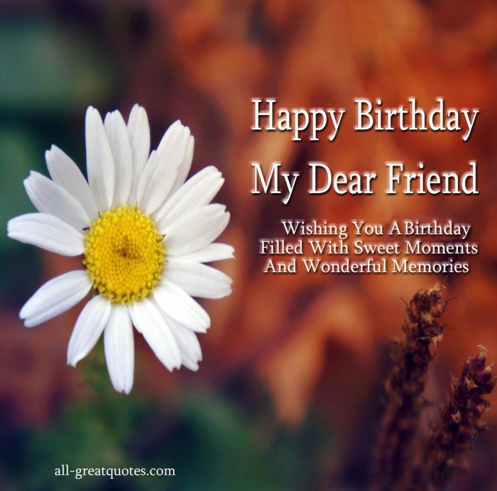 Sweet Memories Quotes And Sayings: Happy Birthday Dear Friend Quotes. QuotesGram