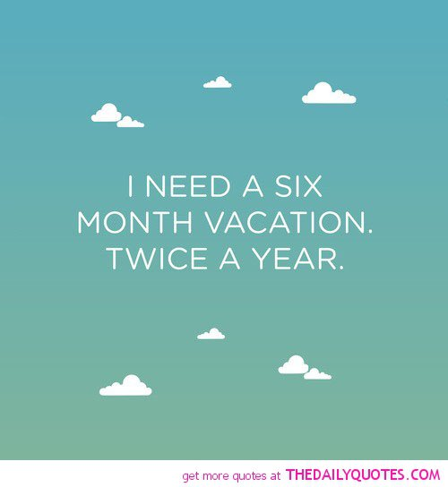Need A Vacation Quotes: Funny Vacation Quotes And Sayings. QuotesGram