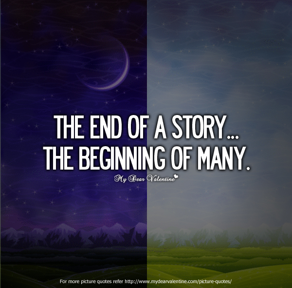 Beginning Relationship Quotes: End Of The Beginning Quotes. QuotesGram