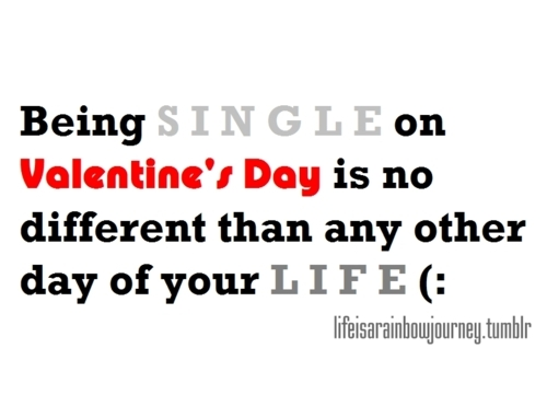 Funny Quotes About Valentines Day For Singles: Valentines Day Quotes For Singles. QuotesGram