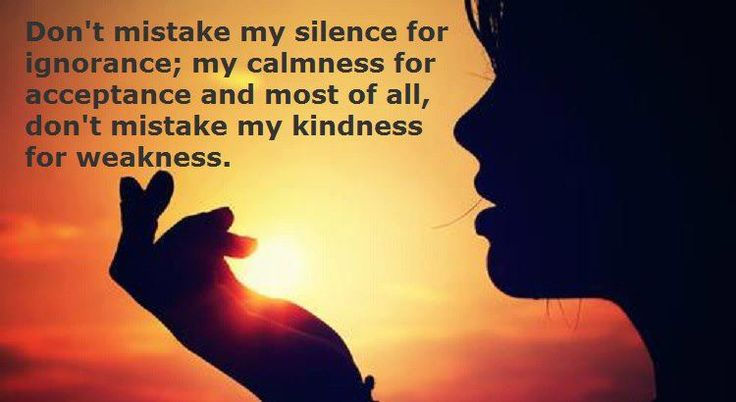 Dont Mistake My Kindness Quotes. QuotesGram