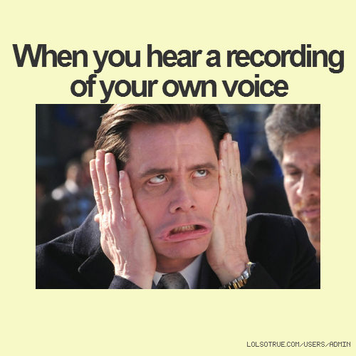 Funny Quotes Of Hearing Your Voice. QuotesGram
