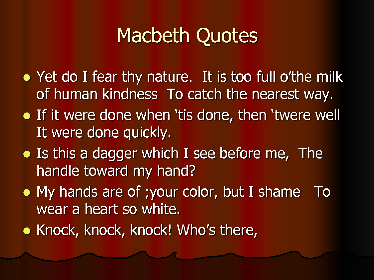 an analysis of the types of fear present in macbeth by william shakespeare The protagonist of this tragedy written by william shakespeare, macbeth belongs to the rare type of reluctant villains who understand all consequences of their deeds and are horrified by them the theme of remorse and triumph of justice is a live issue at all times, including present.