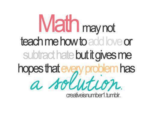 Math is sometimes difficult, but you learn by doing.