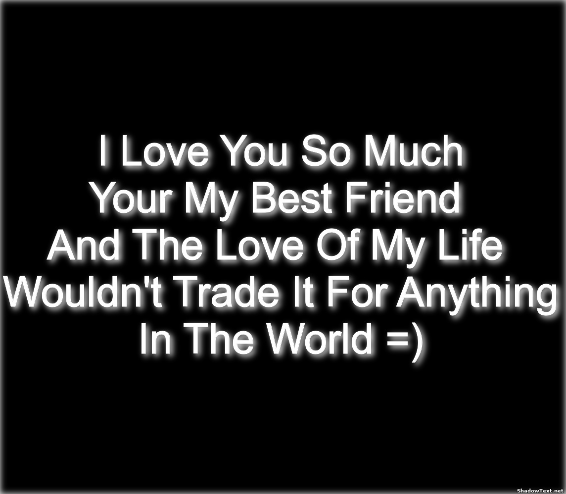 I Love My Best Guy Friend Quotes. QuotesGram  I Love Myself Quotes For Boys