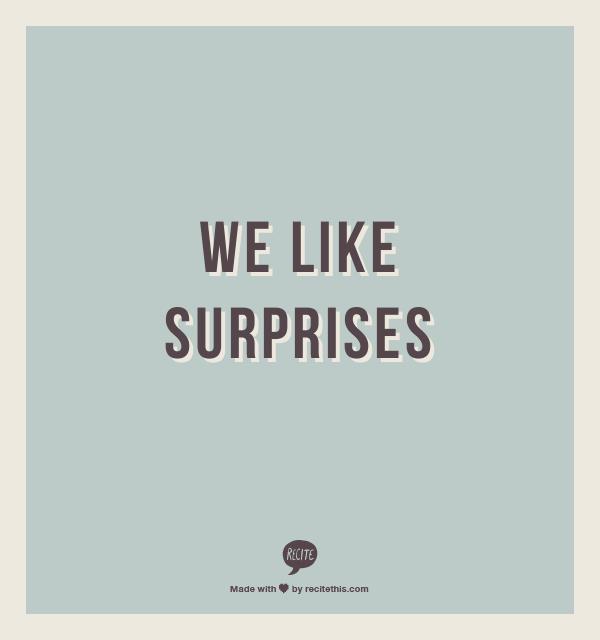Good Quotes On Surprises. QuotesGram