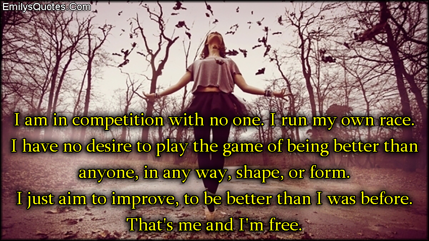 I Have No Competition Quotes. QuotesGram