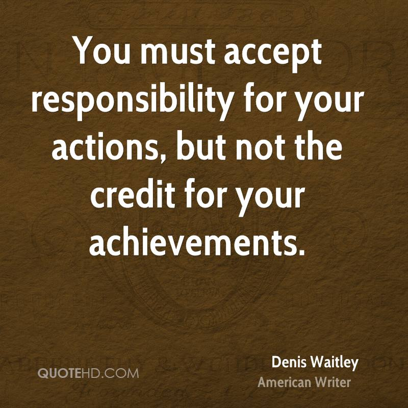 essay taking responsibility your actions It is about being accountable for our actions and being conscious of the impact your actions guidance for taking responsibility in this essay.
