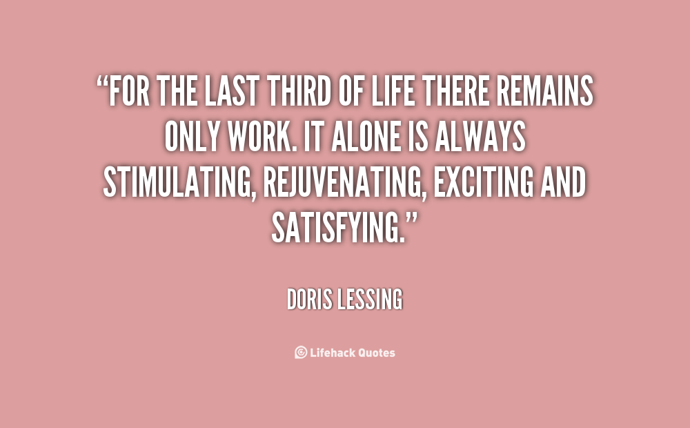 the life and work of doris lessing Doris was sent to a convent girls' school in salisbury, then the capital the farm was not profitable, and doris' mother was unsatisfied with life in africa doris left school at the age of 13, and began educating herself through reading at 15, she left home to work as a nursemaid, and began writing during this time.