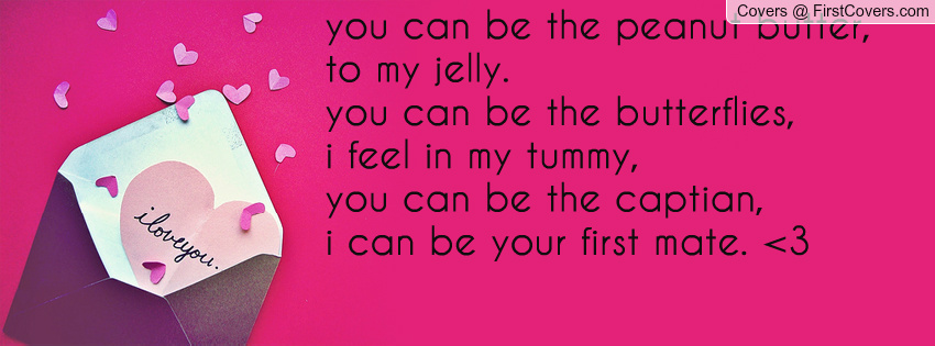 Your My Peanut Butter To My Jelly Quotes. QuotesGram