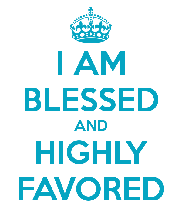 i am blessed and highly favored quotes - photo #1
