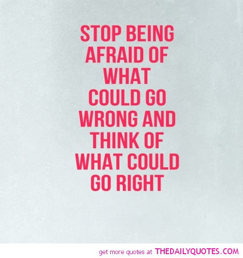 Quotes About Not Being Scared: Famous Quotes About Being Scared. QuotesGram