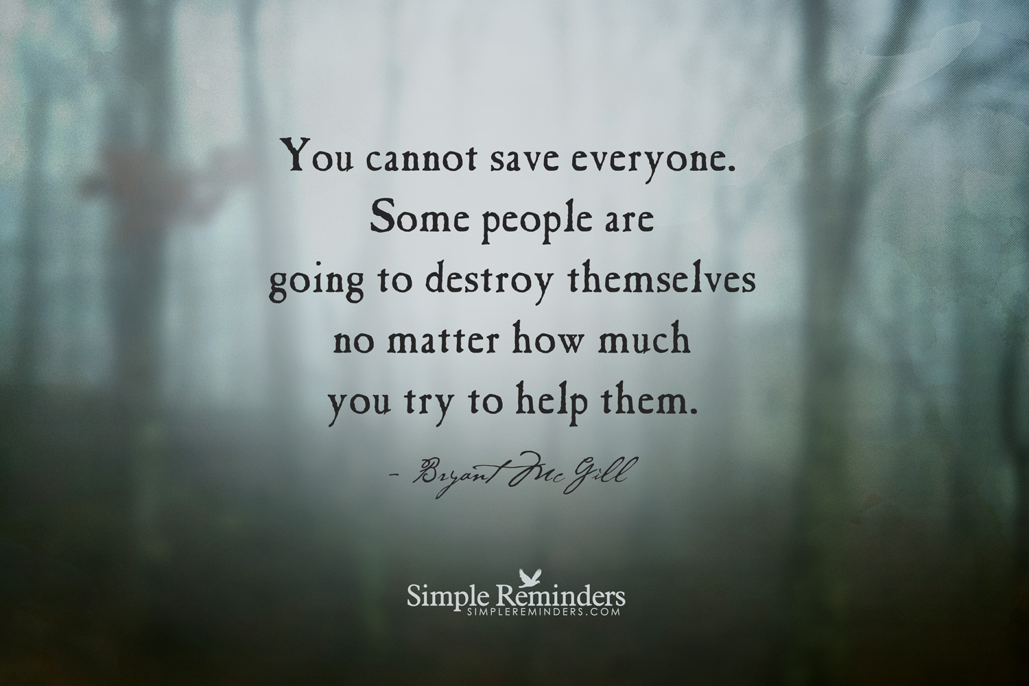 Love Is Giving Someone The Power To Destroy You Quote: People Need To Help Themselves Quotes. QuotesGram