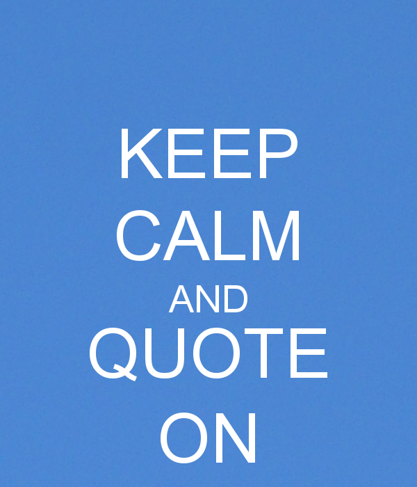 Quote Maker: Keep Calm Quotes Maker. QuotesGram