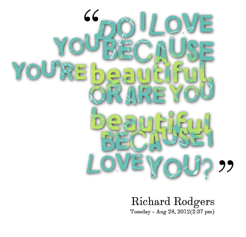 I Love You Quotes Because : ... -1734-do-i-love-you-because-youre-beautiful-or-are-you-beautiful.png