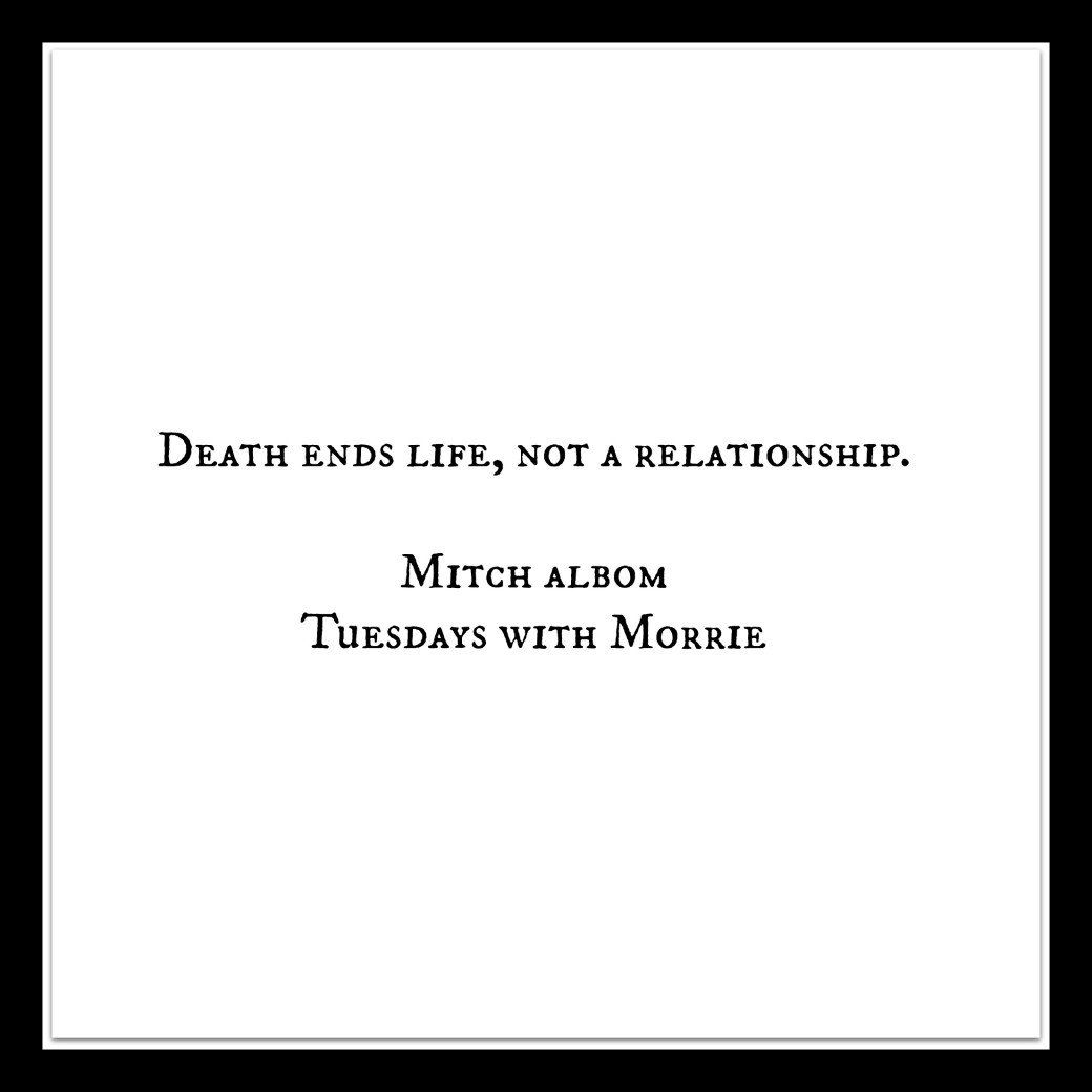tuesdays with morrie quote analysis Tuesdays with morrie search this site home character list/analysis the chapter ends with a quote from henry adams.