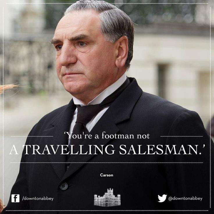 Carson Quotes: Downton Abbey Quotes Mr Carson. QuotesGram