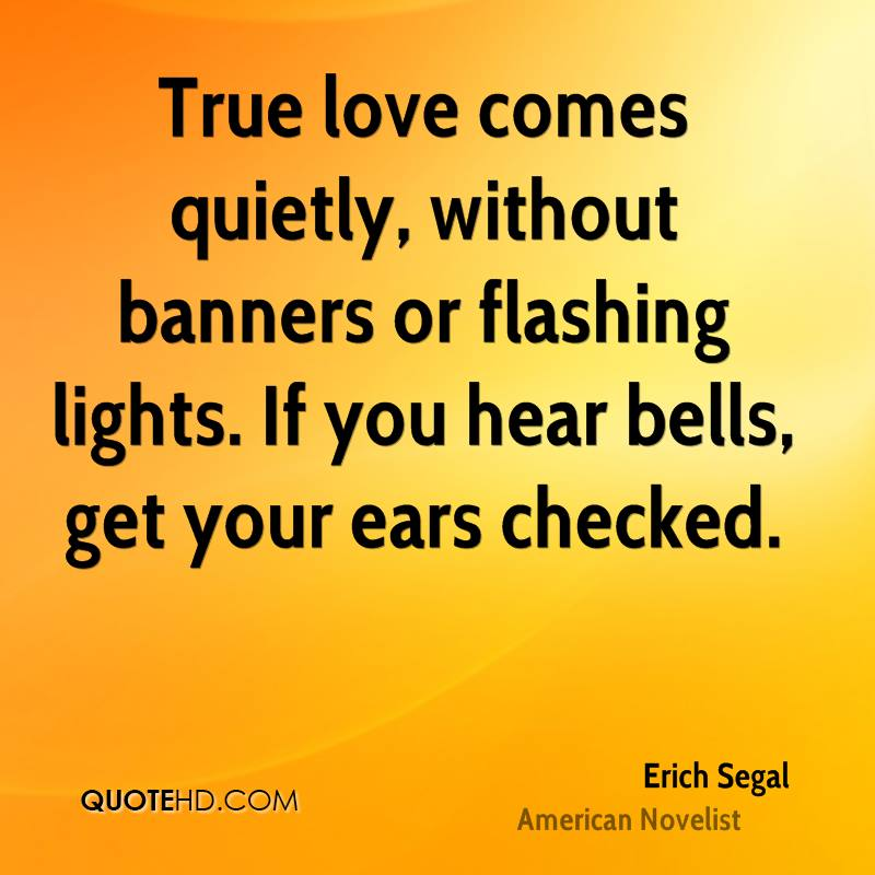 True Love Valentine Quotes: Erich Segal Quotes. QuotesGram